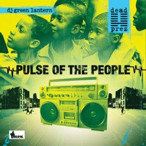 Dead Prez Pulse of the People