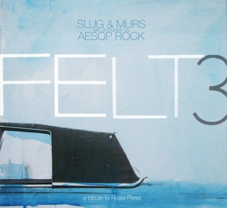 Felt 3 Slug MURS Aesop Rock Album